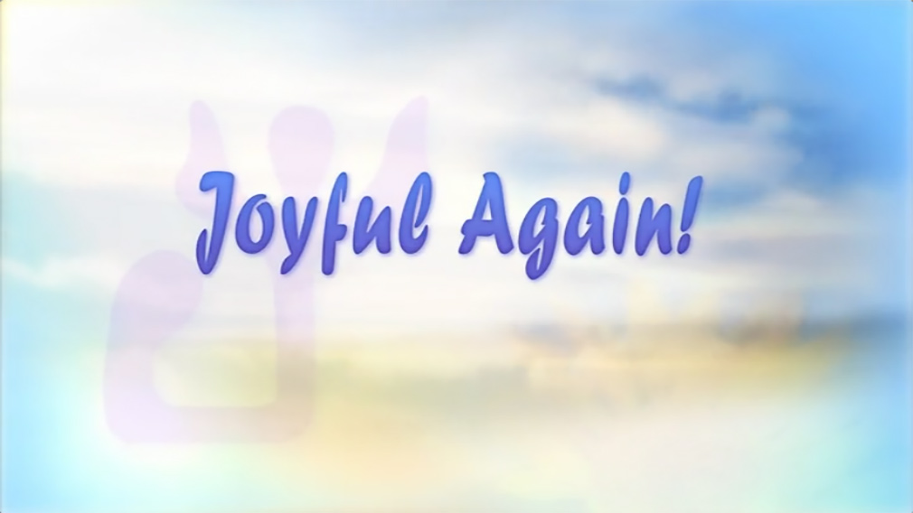 Joyful Again!